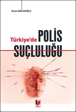 Türkiye'de Polis Suçluluğu