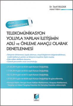 Telekomünikasyon Yoluyla Yapılan İletişimin Adli ve Önleme Amaçlı Olarak Denetlenmesi