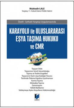 Karayolu ile Uluslararası Eşya Taşıma Hukuku ve CMR
