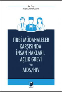 Tıbbi Müdahaleler Karşısında İnsan Hakları, Açlık Grevi ve AIDS/HIV
