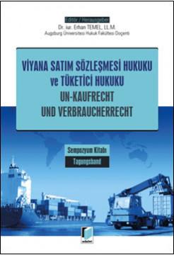 Viyana Satım Sözleşmesi Hukuku ve Tüketici Hukuku Sempozyum Kitabı