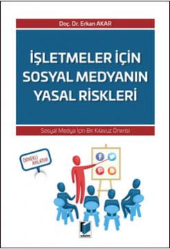 İşletmeler İçin Sosyal Medyanın Yasal Riskleri