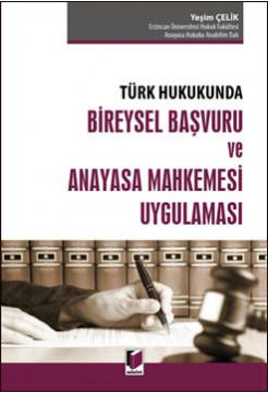 Bireysel Başvuru ve Anayasa Mahkemesi Uygulaması