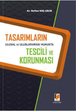 Tasarımların Ulusal ve Uluslararası Hukukta Tescili ve Korunması
