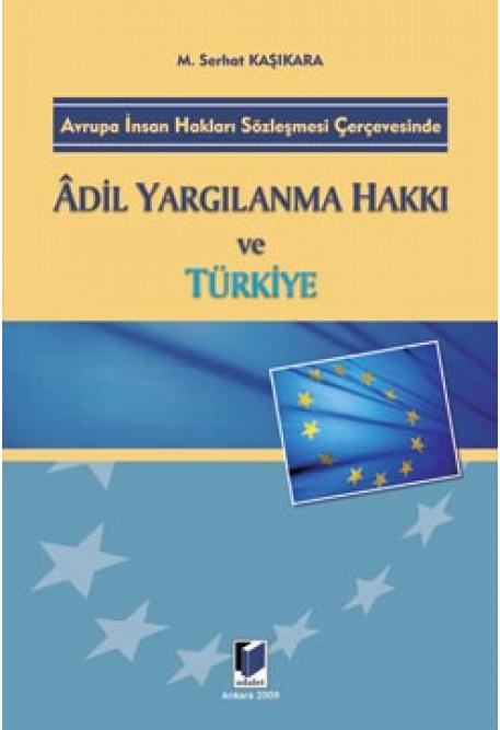 Adil Yargılanma Hakkı ve Türkiye
