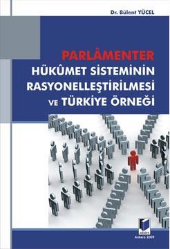 Parlementer Hükümet Sisteminin Rasyonelleştirilmesi ve Türkiye Örneği