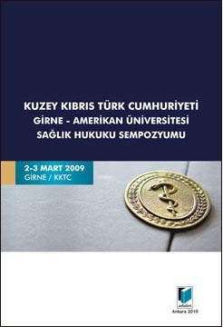 Kuzey Kıbrıs Türk Cumhuriyeti Girne - Amerikan Üniversitesi Sağlık Hukuku Sempozyumu