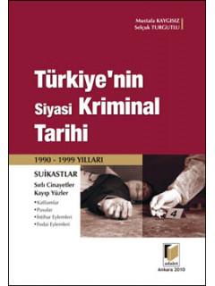 Türkiye'nin Siyasi Kriminal Tarihi