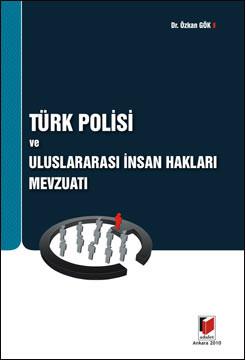 Türk Polisi ve Uluslararası İnsan Hakları Mevzuatı