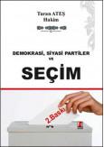 Demokrasi, Siyasi Partiler ve Seçim