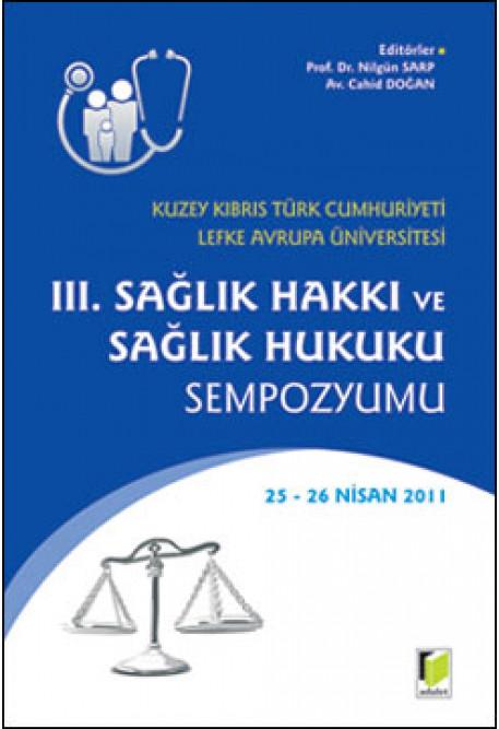 III. Sağlık Hakkı ve Sağlık Hukuku Sempozyumu