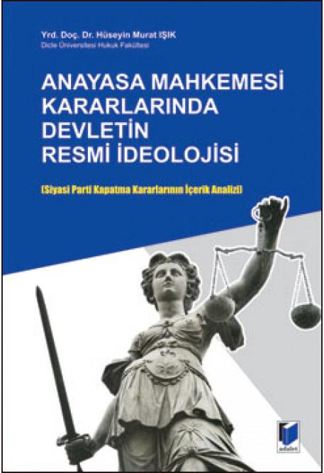 Anayasa Mahkemesi Kararlarında Devletin Resmi İdeolojisi