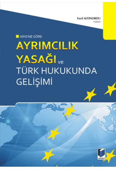 Ayrımcılık Yasağı ve Türk Hukukunda Gelişimi