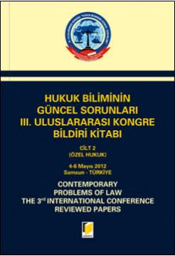 Hukuk Bilminin Güncel Sorunları III. Uluslararası Kongre Bildiri Kitabı