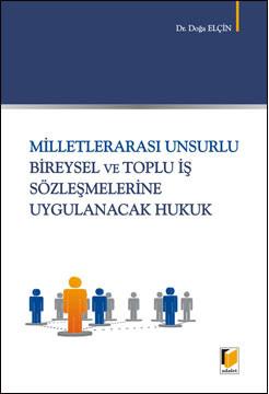 Milletlerarası Unsurlu Bireysel ve Toplu İş Sözleşmelerine Uygulanacak Hukuk