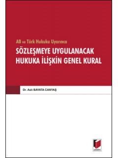 Sözleşmeye Uygulanacak Hukuka İlişkin Genel Kural