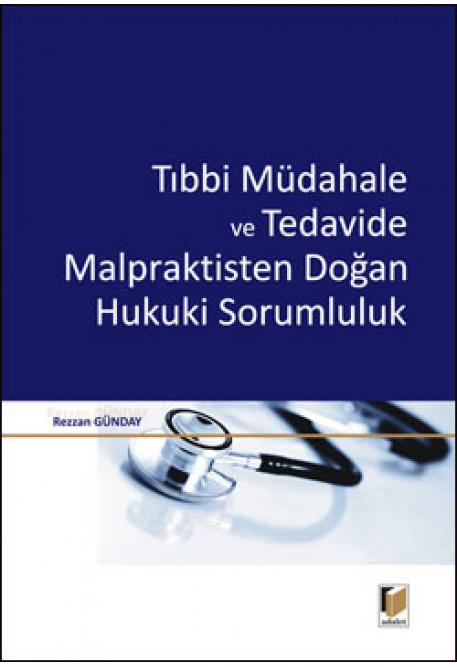 Tıbbi Müdahale ve Tedavide Malpraktisten Doğan Hukuki Sorumluluk
