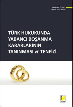 Türk Hukukunda Yabancı Boşanma Kararlarının Tanınması ve Tenfizi