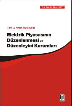Elektrik Piyasasının Düzenlenmesi ve Düzenleyici Kurumları
