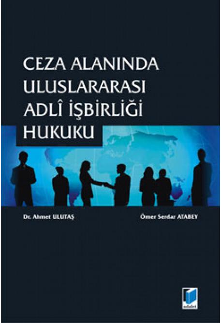 Ceza Alanında Uluslararası Adli İşbirliği Hukuku