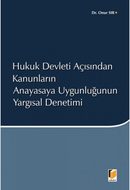 Hukuk Devleti Açısından Kanunların Anayasaya Uygunluğunun Yargısal Denetimi