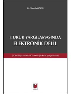 Hukuk Yargılamasında Elektronik Delil