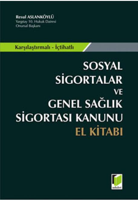 Sosyal Sigortalar ve Genel Sağlık Sigortası Kanunu El Kitabı