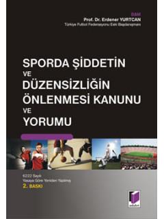 Sporda Şiddetin ve Düzensizliğin Önlenmesi Kanunu ve Yorumu
