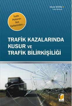 Trafik Kazalarında Kusur ve Trafik Bilirkişiliği