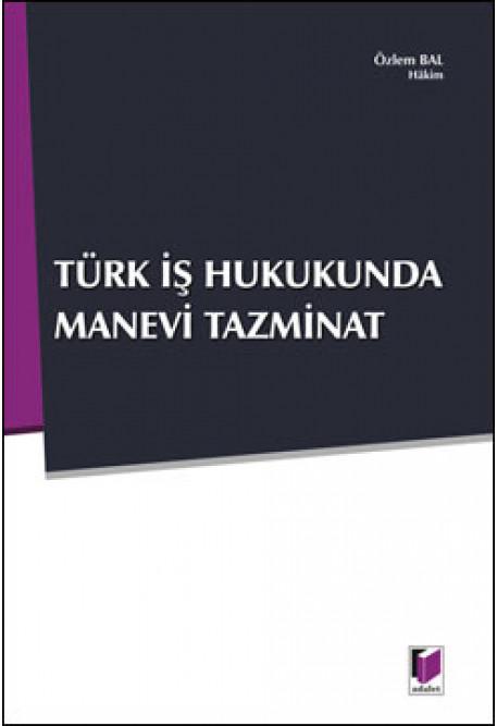 Türk İş Hukukunda Manevi Tazminat