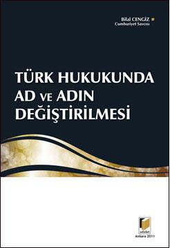 Türk Hukukunda Ad ve Adın Değiştirilmesi
