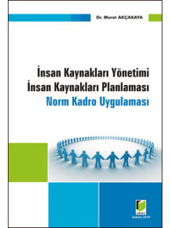 İnsan Kaynakları Yönetimi İnsan Kaynakları Planlaması Norm Kadro Uygulaması