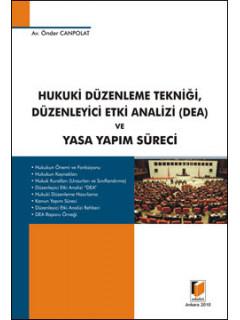 Hukuki Düzenleme Tekniği, Düzenleyici Etki Analizi (Dea) ve Yasa Yapım Süreci