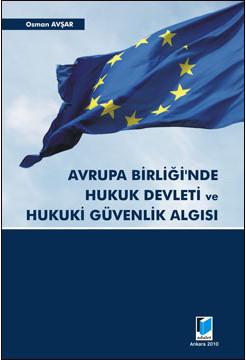Avrupa Birliği'nde Hukuk Devleti ve Hukuki Güvenlik Algısı