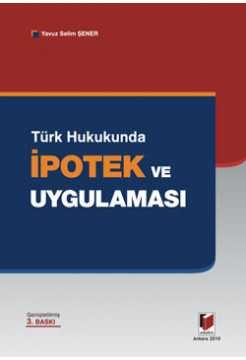 Türk Hukukunda İpotek ve Uygulaması