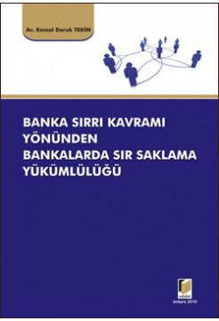 Banka Sırrı Kavramı Yönünden Bankalarda Sır Saklama Yükümlülüğü