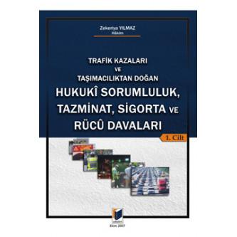 Hukuki Sorumluluk, Tazminat, Sigorta ve Rucu Davaları