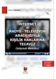 İnternet ve Radyo-Televizyon Aracılığıyla Kişilik Haklarına Tecavüz İnternet Hukuku