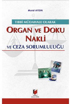 Organ ve Doku Nakli ve Ceza Sorumluluğu