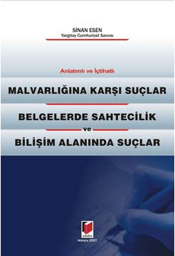 Malvarlığına Karşı Suçlar - Belgelerde Sahtecilik - Bilişim Alanında Suçlar