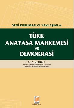 Türk Anayasa Mahkemesi ve Demokrasi
