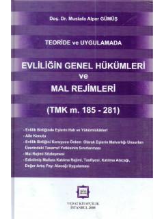 Teoride ve Uygulamada Evliliğin Genel Hükümleri ve Mal Rejimleri
