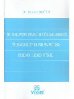 Milletlerarası Mal Satımına İlişkin Sözleşmeler Hakkında Birleşmiş Milletler Antlaşması (Cisg) Uyarınca Hasarın İntikali