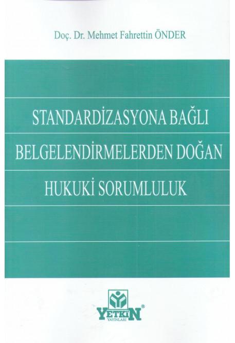 Standardizasyona Bağlı Belgelendirmelerden Doğan Hukuki Sorumluluk