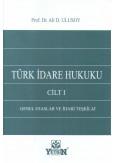 Türk İdare Hukuku Cilt I