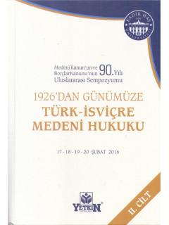 1926'dan Günümüze Türk - İsviçre Medeni Hukuku