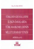 Türklerin Kişi Hallerine İlişkin Davalarda Türk Mahkemelerinin Milletlerarası Yetkisi