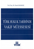 Türk Hukuk Tarihinde Vakıf Müessesesi
