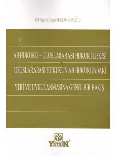 AB Hukuku - Uluslararası Hukuk İlişkisi Uluslararası Hukukun AB Hukukundaki Yeri ve Uygulamasına Genel Bir Bakış