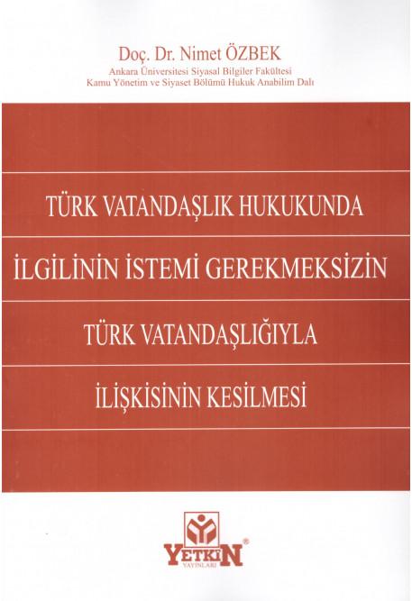 İlgilinin İstemi Gerekmeksizin Türk Vatandaşlığıyla İlişkisinin Kesilmesi